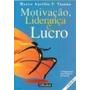 Livro Motivação, Liderança E Lucro Marco Aurélio F. Vianna