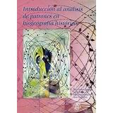 Introducción Al Análisis De Patrones En Biogrografía, 2005