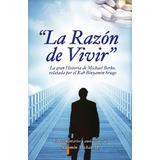Libro: La Razon De Vivir. Descubre La Finalidad De La Vida