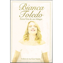 Livro Prova Viva De Um Milagre - Bianca Toledo