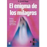 Libro, El Enigma De Los Milagros De D. Scott Rogo.