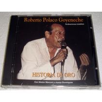 Roberto Polaco Goyeneche Historia De Oro Cd Sellado