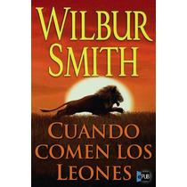 Cuando Comen Los Leones - Wilbur Smith - Libro