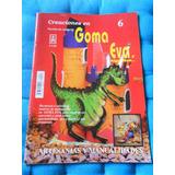 Revista Fasciculo N° 6 Creaciones En Goma Eva Marzo 1999