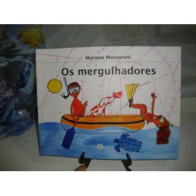 Os Mergulhadores - Mariana Massarani - Livro Novinho
