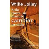 Solo Toma Un Minuto Cambiar Tu Vida; Willie Jolley