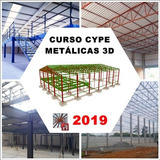 Curso Cype Metalicas 3d 2019 - Galpão E Mezanino