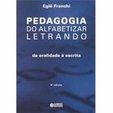 Livro Pedagogia Do Alfabetizar Letrando Eglê Franchi