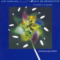Leo Masliah Pichi De Benedictis Cd El Tortelin Y El Canelon