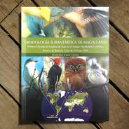 Ornitología Subantártica De Magallanes - Ricardo Rozzi
