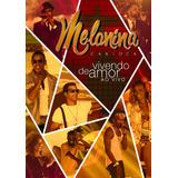 Dvd Melanina Carioca - Vivendo De Amor Ao Vivo (991256)