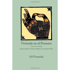 Libro Viviendo En El Presente: Ensayos Sobre La Practica Bud