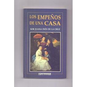 Libro Los Empeños De Una Casa, Sor Juana Inés De La Cruz