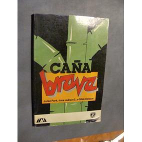 Libro Caña Brava , Luisa Pare , Año 1987 , 182 Paginas