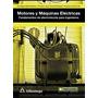 Libro Motores Y Máquinas Eléctricas - Fundamentos De Electro
