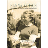 Hanna Reitsch - Luftwaffe - Piloto De Guerra