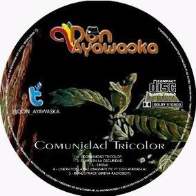 Cd Música Reggae Comunidad Tricolor Don Ayawaska (digital)