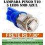 Lampada Pingo T10 5 Leds Smd Azul Neon Frete 7,00