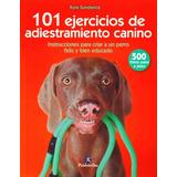 Sundance 101 Ejercicios De Adiestramiento Canino