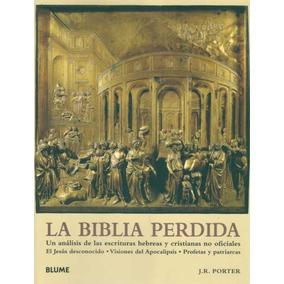 La Biblia Perdida - J. R. Porter - Blume