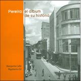 Pereira: El Álbum De Su Historia