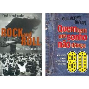 Rock And Roll História Social & Quem Tem Um Sonho Não Dança