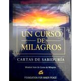 Un Curso De Milagros, Cartas De Sabiduria (libro + Cartas)