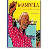 Mandela O Africano De Todas As Cores 2 Ed 15 De Serres Alain