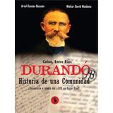 Novedad!! Durandó - Historia De Una Comunidad (colón - E.r.)