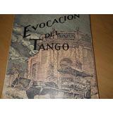 Libro Evocacion Del Tango Biografias Ilustradas Juan Silbido