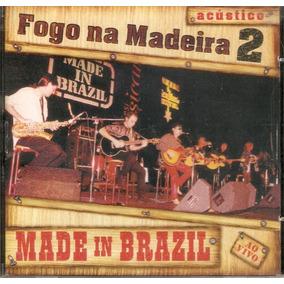 Cd Made In Brazil - Fogo Na Madeira 2 - Acústico - Novo***