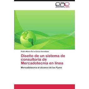 Libro Diseno De Un Sistema De Consultoria De Mercadotecnia