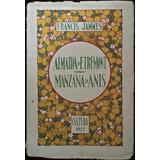 Almaida De Etremont. Manzana De Anís, Francis Jammes. 1922