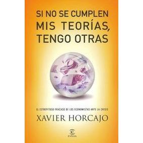 Si No Se Cumplen Mis Teorías, Tengo Otras; Xavier Horcajo