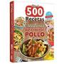 Libro Más De 500 Recetas Para Cocinar Pollo - Grupo Clasa
