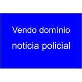 Vendo Portal De Notícias Pronto Www.noticiapolicial.com.br