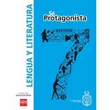 Lengua Y Literatura 7º Basico (se Protagonista) (sm)