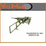 Escuadradora Vig-maq Con Incisor - Maquinas De Carpinteria
