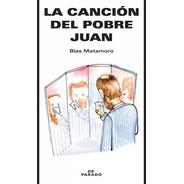La Canción Del Pobre Juan - Blas Matamoro