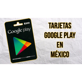 Mexico Tarjeta Google Play $200 Pesos La Mas Barata