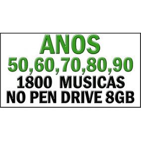 Anos 50 60 70 80 90 - 1,800 Musica Em Pen Drive
