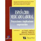 España 2010: Mercado Laboral: Proyectos E Implicaciones Emp