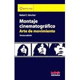 Montaje Cinematografico Arte De Movimiento - Rafael Sanchez