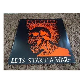 Exploited Lets Start A War (( Lp Vinil )) Novo Sem Uso