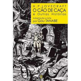 H. P. Lovecraft: O Cão De Caça E Outras Histórias