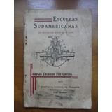 Antiguo Libro Escuelas Sudamericanas Cursos Tecnicos Correo
