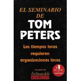 El Seminario De Tom Peters - [hgo]