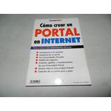 Libro Como Crear Un Portal En Internet - Paso A Paso