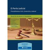 El Perito Judicial Procedimiento Civil Comercial Y Laboral