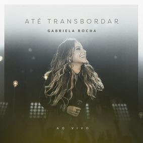 Cd Gabriela Rocha - Até Transbordar: Ao Vivo